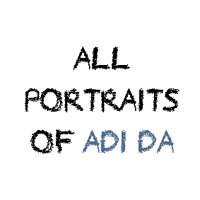 PORTRAITS OF ADI DA